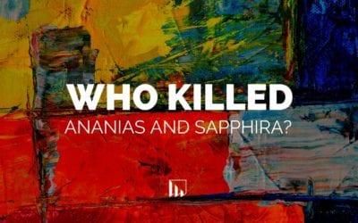 Who Killed Ananias and Sapphira?